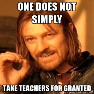 Teachers - take for granted